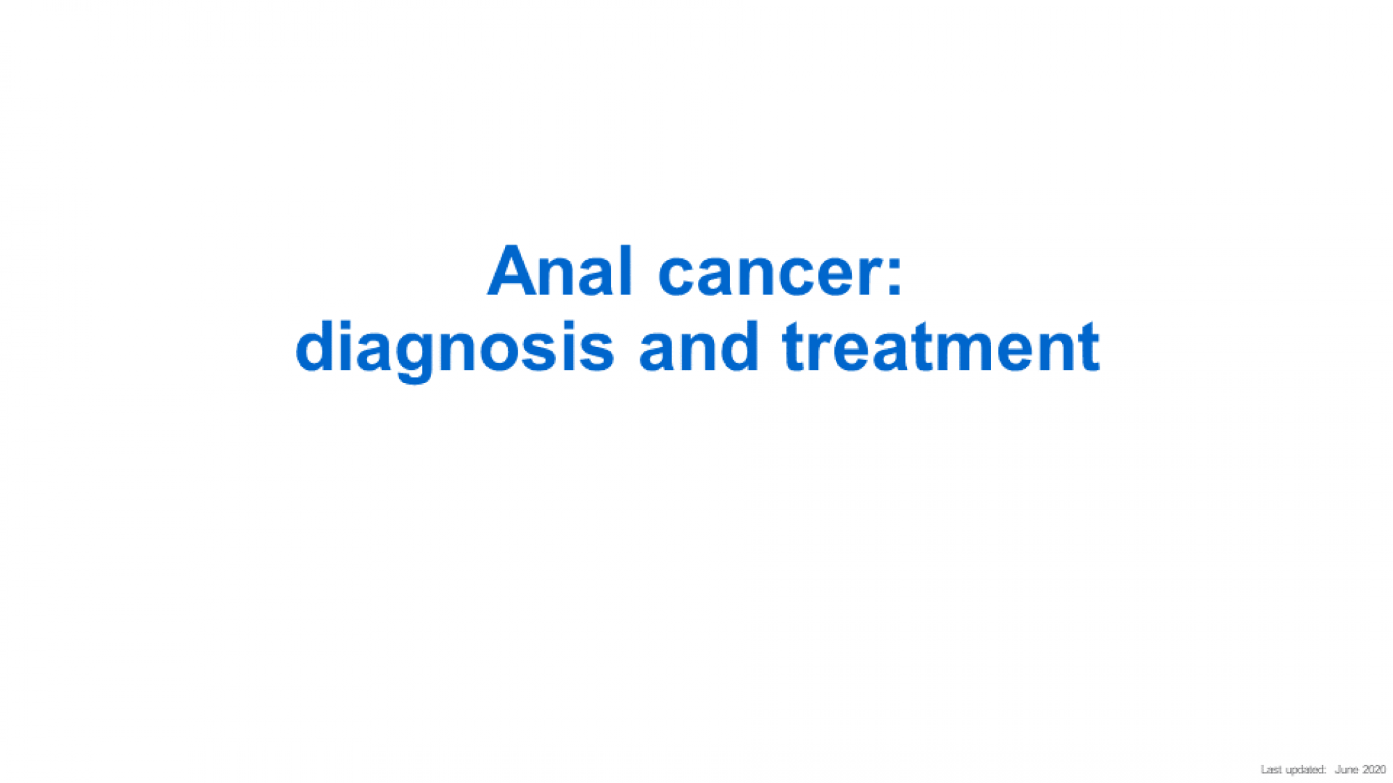 Anal cancer diagnosis and treatment - slide 1